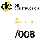 Deconstruction Reconstructed 008 von Various Artists