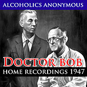 Alcoholics Anonymous - Home Recordings (1947) by Dr. Bob
