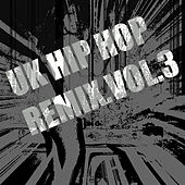 UK Hip Hop Remix Vol. 3 by Various Artists