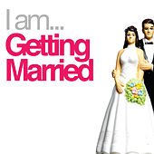 I Am Getting Married von Various Artists