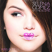 Kiss & Tell von Selena Gomez