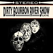 Volume Three by Dirty Bourbon River Show