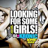 Looking For Some Girls (Radio) by DJ Kronic