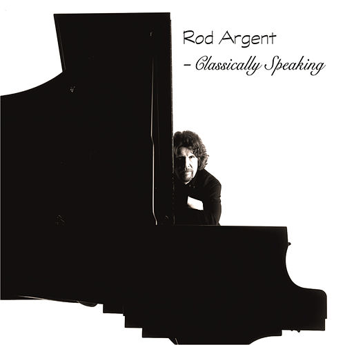 Classically Speaking by Rod Argent