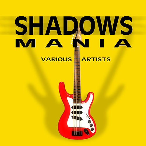 Shadows Mania by Various Artists