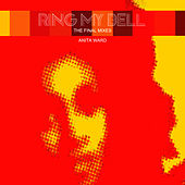 Ring My Bell (The Final Remixes) by Anita Ward