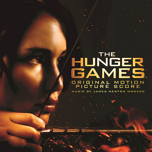 The Hunger Games: Original Motion Picture Score by James Newton Howard