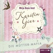 Die Mütter-Mafia by Kerstin Gier