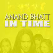 In Time by Anand Bhatt