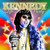 Life Is a Party by Kennedy