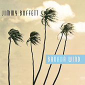 Banana Wind de Jimmy Buffett
