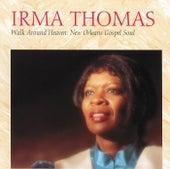 Walk Around Heaven: New Orleans Soul Gospel von Irma Thomas