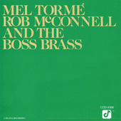 Mel Tormé, Rob McConnell And The Boss Brass von Mel Tormè