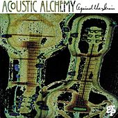 Against The Grain von Acoustic Alchemy