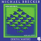 Now You See It ... (Now You Don't) von Michael Brecker
