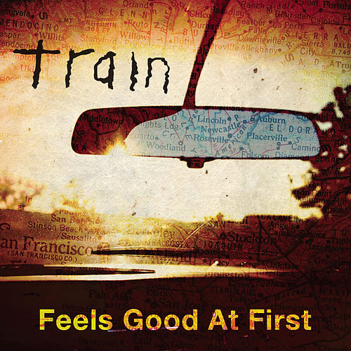 Feels Good At First by Train