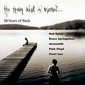The Train Kept A Rollin'...30 Years Of Rock von Various Artists