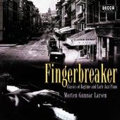 Fingerbreaker: Classics Of Ragtime And Early Jazz Piano von Morten Gunnar Larsen