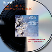 Handel: Water Music Suites; Music for the Royal Fireworks von English Baroque Soloists