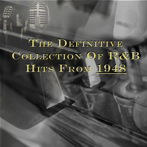 The Definitive Collection of R&b Hits from 1948 by Various Artists
