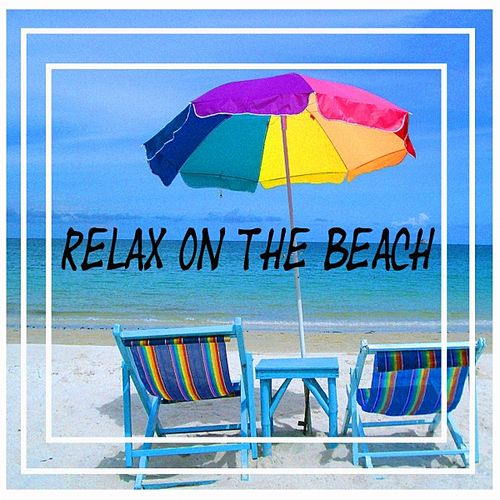 Relax On the Beach by Various Artists