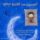 Who Stole the Moon? by Susie Tallman