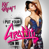 Put Your Graffiti On Me by Kat Graham