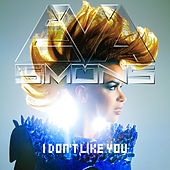 I Don't Like You by Eva Simons