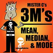 3m's - Mean, Median, & Mode - Single by Mister C