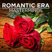 Romantic Era Masterminds by Various Artists