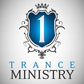 Trance Ministry, Vol. 1 (The Ultimate DJ Edition) by Various Artists