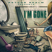 Psycho Realm Presents: I'm Gone by Psycho Realm