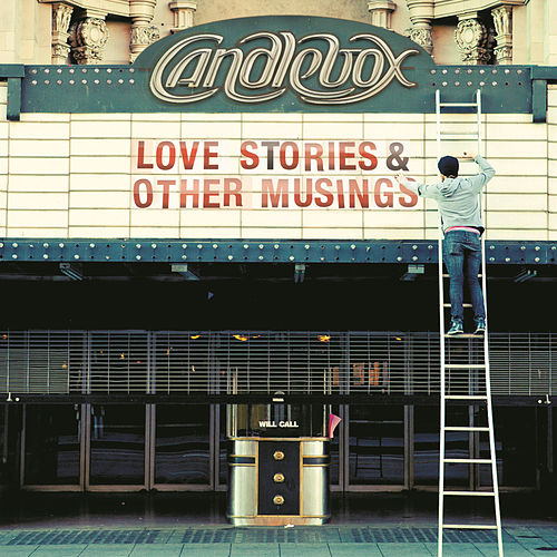 Love Stories & Other Musings by Candlebox