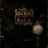 Music Bank by Alice in Chains
