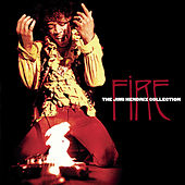 Fire: The Jimi Hendrix Collection by Jimi Hendrix