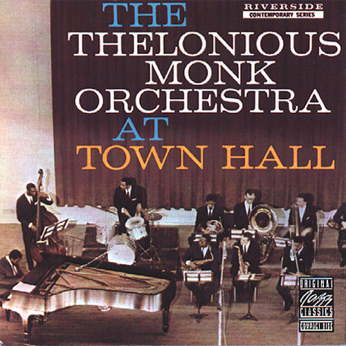 The Thelonious Monk Orchestra At Town Hall von Thelonious Monk