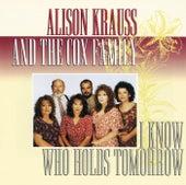 I Know Who Holds Tomorrow von Alison Krauss