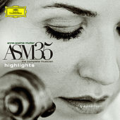 ASM35 - The Complete Musician - Highlights von Anne-Sophie Mutter