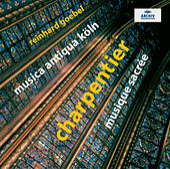 Charpentier: Musique sacrée von Musica Antiqua Köln