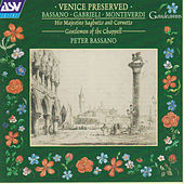 Bassano; Gabrieli; Monteverdi: Venice Preserved von His Majesties Sagbutts and Cornetts