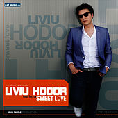 Sweet Love (Remixes) by Liviu Hodor