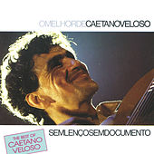 The Best Of Caetano Velose - Sem Lenco Sem Documento von Caetano Veloso