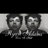 Love Is Hell von Ryan Adams