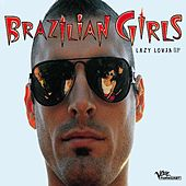Lazy Lover von Brazilian Girls