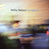 Songbird von Willie Nelson