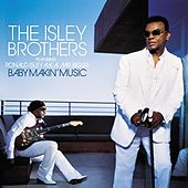 Baby Makin' Music von The Isley Brothers
