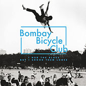 I Had The Blues But I Shook Them Loose von Bombay Bicycle Club