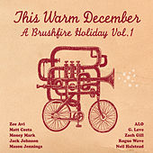 This Warm December: Brushfire Holiday's Vol. 1 von Various Artists