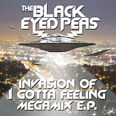 Invasion Of I Gotta Feeling - Megamix E.P. von The Black Eyed Peas