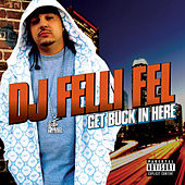 Get Buck In Here von DJ Felli Fel